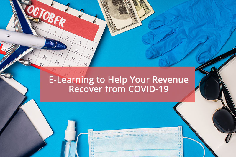 E-Learning to Help Your Revenue Recover from COVID-19